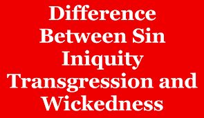 Transgressions, Iniquity, and Sin