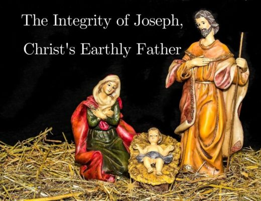 The Integrity of Joseph Christ's Earthly Father savorscripture.com