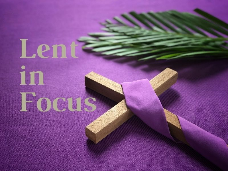 Lent in Focus savorscripture.com