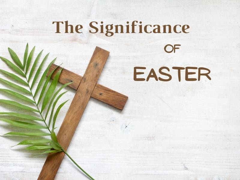 The Significance of Easter savorscripture.com